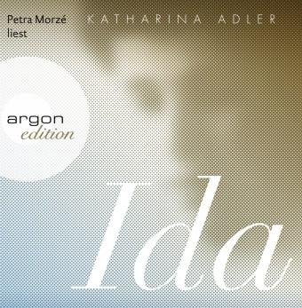 Katharina Adler, Petra Morzé - Ida, 10 Audio-CDs (Hörbuch) - Ungekürzte Ausgabe, Lesung