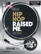DJ Semtex, DJ Semtex, Mariu Raja, Marium Raja - Hip Hop Raised Me