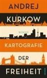 Andrej Kurkow - Kartografie der Freiheit