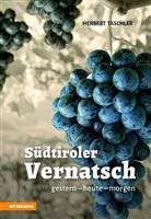 Herbert Taschler - Südtiroler Vernatsch