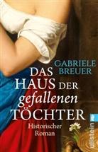 Breuer, Gabriele Breuer - Das Haus der gefallenen Töchter