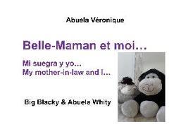 Véronique Abuela, Abuela Véronique - Belle-Maman et moi... - Big Blacky & Abuela Whity