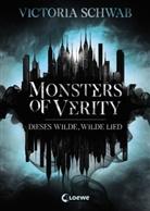 Victoria Schwab, Loewe Jugendbücher - Monsters of Verity (Band 1) - Dieses wilde, wilde Lied