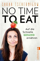 Tschernigow, Sarah Tschernigow - No time to eat