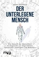 Armin Grunwald - Der unterlegene Mensch