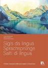 Christa Baumberger, Mirella Carbone, Ganzoni, Annetta Ganzoni - Sigls da lingua – Sprachsprünge – Salti di lingua