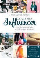 Marie L. Ritter, Marie Luise Ritter - So wird man Influencer!