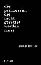 Amanda Lovelace - Die Prinzessin, die nicht gerettet werden muss