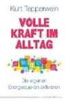 Kurt Tepperwein - Volle Kraft im Alltag