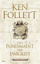 Ken Follett, Markus Weber - Das Fundament der Ewigkeit