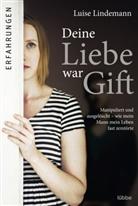 Luis Lindemann, Luise Lindemann, Andrea Micus - Deine Liebe war Gift