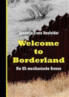 Jeanette Erazo Heufelder - Welcome to Borderland