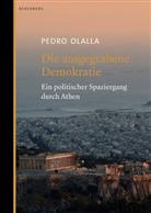 Pedro Ollala, Matthias Strobel - Die ausgegrabene Demokratie