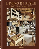Gisel Rich, Gisela Rich, Peter Steinhauer, Gisel Rich - Living in Style Mountain Chalets (revised edition)