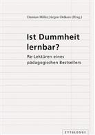 Damian Miller, Jürgen Oelkers - Ist Dummheit lernbar?