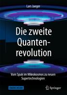 Lars Jaeger - Die zweite Quantenrevolution