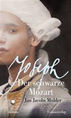 Jan Jacobs Mulder, Jan Jacobs Mulder - Joseph, der schwarze Mozart