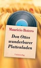 Mauricio Botero, Mauricio Botero - Don Ottos wunderbarer Plattenladen