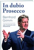 Bernhard Grimm - In dubio Prosecco