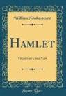 William Shakespeare - Hamlet: Tragedia Em Cinco Actos (Classic Reprint)