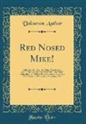 Unknown Author - Red Nosed Mike!: Confession of a Terrible Crime, Assassination and Robbery of Paymaster McClure! and Hugh Flannaghan, on Wilkes-Barre M