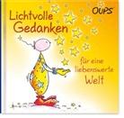 Kurt Hörtenhuber, Hörtenhuber Kurt, Günther Bender, Bender Günther - Oups - Lichtvolle Gedanken für eine liebenswerte Welt
