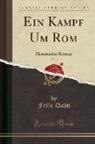 Felix Dahn - Ein Kampf Um Rom, Vol. 3