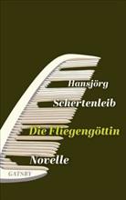 Hansjörg Schertenleib - Die Fliegengöttin