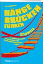 Milo Häfliger, Werd & Weber Verlag AG - Hängebrückenführer - Schweiz