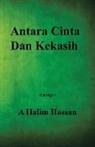 A. Halim Hassan - Antara Cinta Dan Kekasih