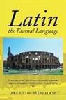 Martin Newman - Latin - The Eternal Language