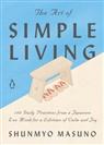 Harriet Lee-Merrion, Shunmyo Masuno, Allison Markin Powell - The Art of Simple Living