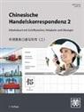 Hefei Huang - Chinesische Handelskorrespondenz - Arbeitsbuch mit Schriftzeichen, Vokabeln und Übungen. Bd.2