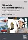 Hefei Huang - Chinesische Handelskorrespondenz - Schriftliche und mündliche Kommunikation im Außenhandel. Bd.2