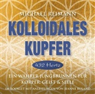 Michael Reimann - Kolloidales Kupfer [432 Hertz], 1 Audio-CD (Hörbuch)