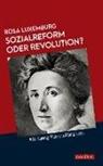 Rosa Luxemburg - Sozialreform oder Revolution?