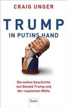 Unger, Craig Unger - Trump in Putins Hand