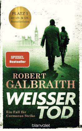 Robert Galbraith - Weißer Tod - Ein Fall für Cormoran Strike