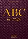 Elisabeth Berkau, Andrea Wolff - ABC der Stoffe