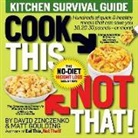 Matt Goulding, Dave Zinczenko, David Zinczenko - Cook This, Not That! Kitchen Survival Guide