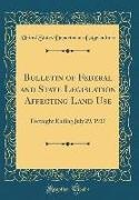 United States Department Of Agriculture - Bulletin of Federal and State Legislation Affecting Land Use: Fortnight Ending July 29, 1937 (Classic Reprint)