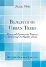 United States Department Of Agriculture - Benefits of Urban Trees: Urban and Community Forestry, Improving Our Quality of Life (Classic Reprint)