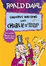 Roald Dahl, Quentin Blake - Roald Dahl s Creative Writing with Charlie and the Chocolate