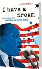 Alois Prinz, Alois (Dr.) Prinz - I have a dream