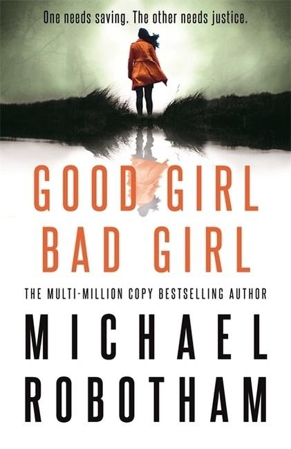Michael Robotham - Good Girl, Bad Girl