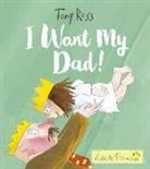 Tony Ross - I Want My Dad!