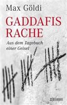 Max Göldi - Gaddafis Rache