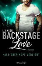 Liv Keen - Backstage Love - Hals über Kopf verliebt