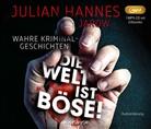 Julian Hannes, Julian Hannes Jarow, Julian Hannes - Die Welt ist böse!, 1 MP3-CD (Hörbuch)