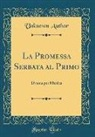 Unknown Author - La Promessa Serbata al Primo